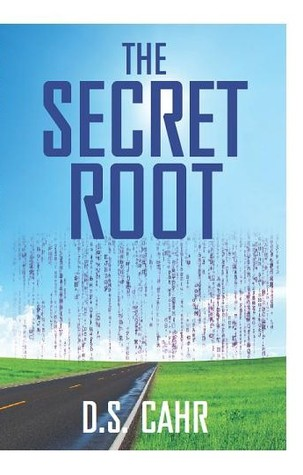 The Secret Root by D.S. Cahr