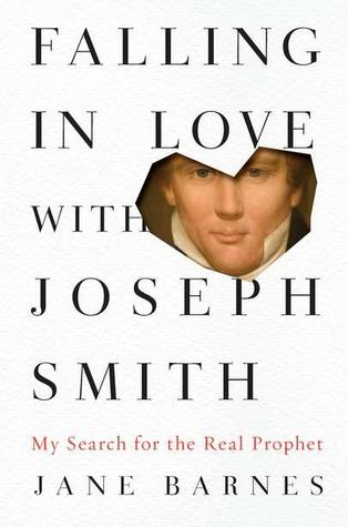 Falling in Love with Joseph Smith: Finding God in the Unlikeliest of Places