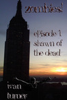 Zombies! Episode 1: Shawn of the Dead