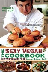 The Sexy Vegan Cookbook by Brian Patton