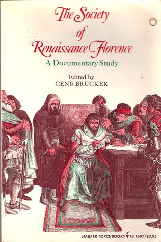 The Society of Renaissance Florence: A Documentary Study
