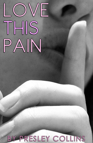Love This Pain by Presley Collins
