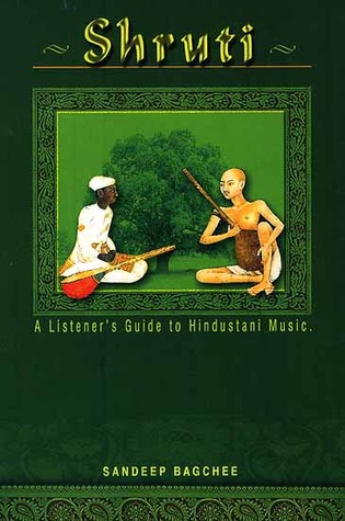 Shruti: A Listener's Guide To Hindustani Music