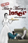 Cell 3116 or How to Marry a Loser Without Even Trying