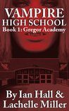 Gregor Academy (Vampire High School, #1)