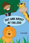 Out and About at the Zoo by Jo Linsdell
