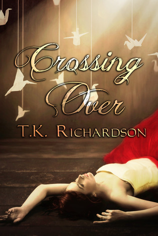 Crossing Over by T.K. Richardson