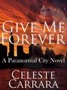 Give Me Forever (Paranormal City #1)