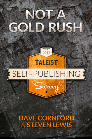 Not a Gold Rush - The Taleist Self-Publishing Survey by Dave Cornford