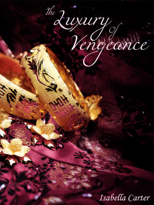 The Luxury of Vengeance by Isabella Carter