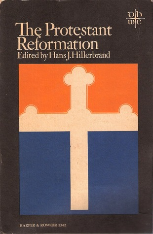 The Protestant Reformation by Hans J. Hillerbrand