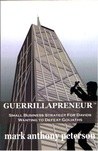 Guerrillapreneur by Mark Anthony Peterson