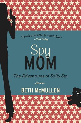 Spy Mom by Beth McMullen
