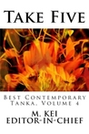 Take Five: Best Contemporary Tanka, Volume 4