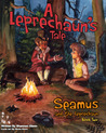 A Leprechaun's Tale (Seamus and the Leprechaun, #2)