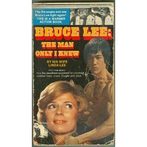 Bruce Lee: The Man Only I Knew