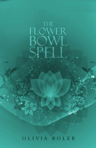 The Flower Bowl Spell by Olivia J. Boler