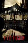 The Stolen Chalice by Kitty Pilgrim