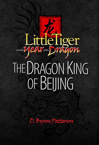 The Dragon King of Beijing (Little Tiger and the Year of the Dragon, #1)