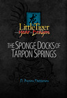 The Sponge Docks of Tarpon Springs (Little Tiger and the Year of the Dragon, #2)
