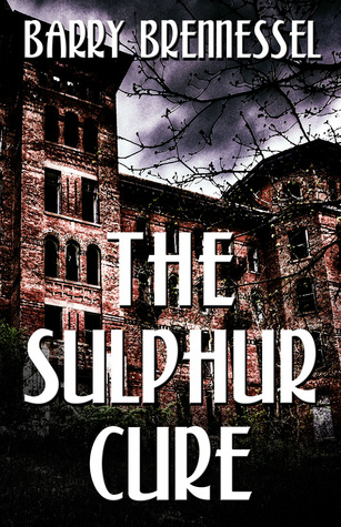 The Sulphur Cure by Barry Brennessel