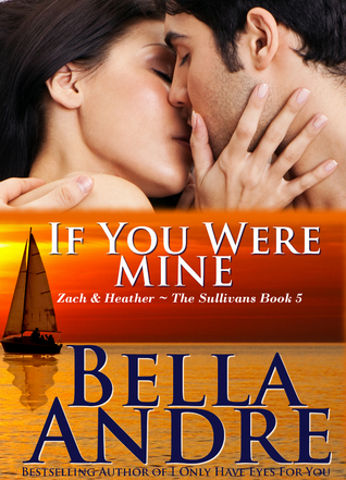 If You Were Mine by Bella Andre