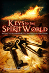 Keys to the Spirit World: An Easy To Use Handbook for Contacting Your Spirit Guides