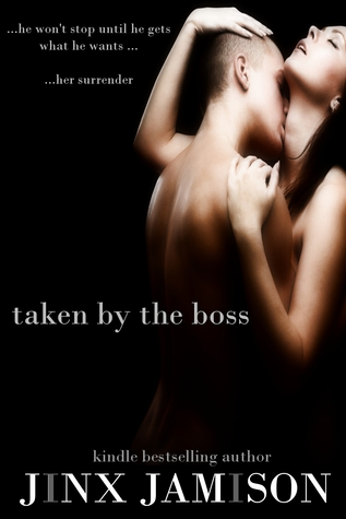 Taken by the Boss by Jinx Jamison