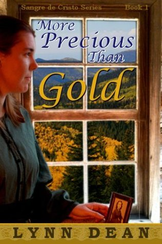 More Precious Than Gold by Lynn Dean