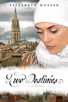 Two Destinies (The Secrets of the Cross Trilogy #3)