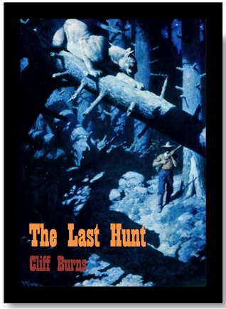 The Last Hunt by Cliff J. Burns