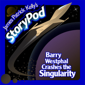 Barry Westphal Crashes the Singularity by James Patrick Kelly
