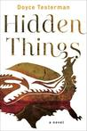 Hidden Things by Doyce Testerman