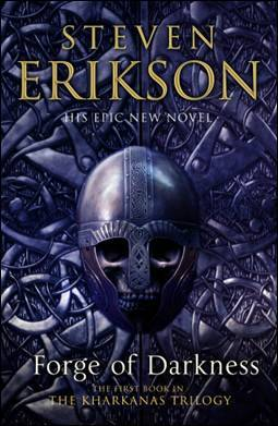 The Forge of Darkness by Steven Erikson