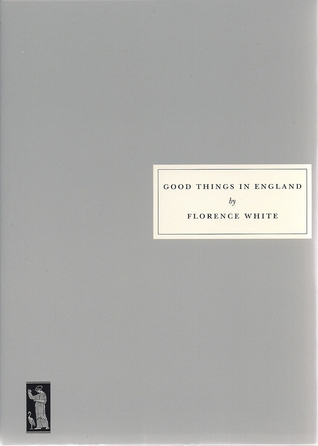 Good Things in England by Florence White