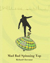 Mad Bad Spinning Top - Gripping Action-Adventure, Spy and Esp... by Richard Cheesmar