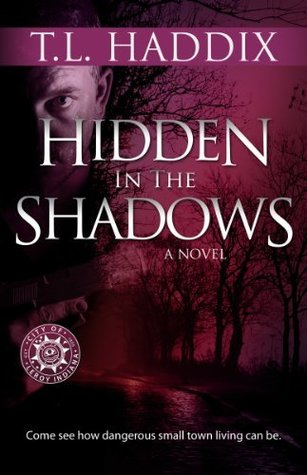 Hidden in the Shadows by T.L. Haddix