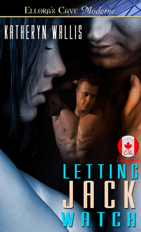 Letting Jack Watch by Katheryn Wallis