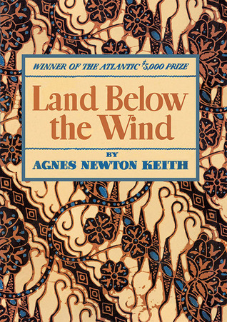 Land Below the Wind by Agnes Newton Keith