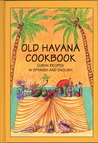 Old Havana Cookbook: Cuban Recipes in Spanish and English (Bilingual Cookbooks)