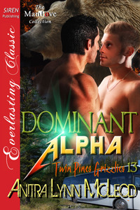 Dominant Alpha (Twin Pines Grizzlies, #13)