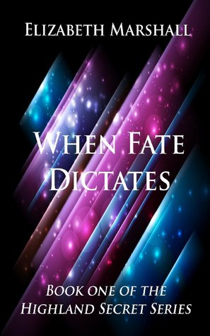 When Fate Dictates (Highland Secrets, #1)
