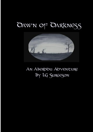Dawn of Darkness by L.G. Surgeson