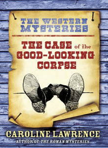 The Case of the Good-Looking Corpse by Caroline Lawrence