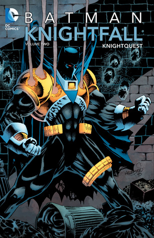 Batman: Knightfall, Vol. 2: Knightquest (New Edition)