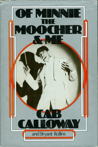 Of Minnie the Moocher & Me by Cab Calloway