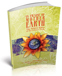 In Praise of Mother Earth: The Prithivi Sukta of the Atharva Veda