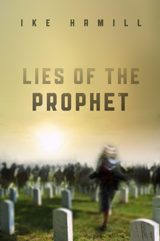 Lies of the Prophet by Ike Hamill