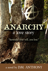 ANARCHY: A Love Story