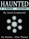 Haunted (6:1 Six Stories One Theme Series - Volume 1)